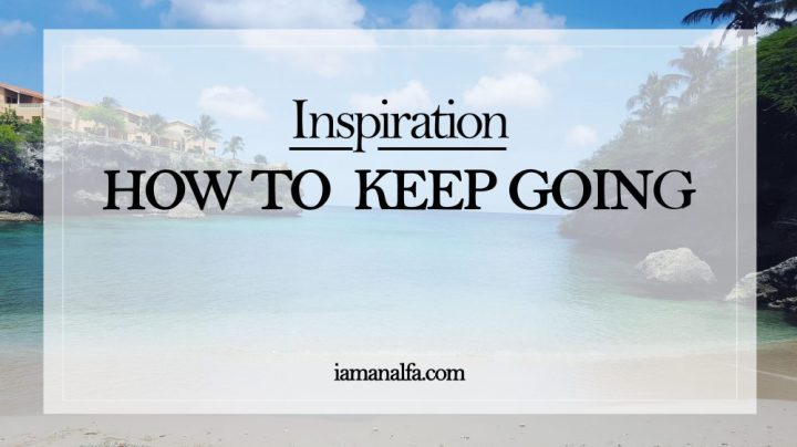 How to keepgoing?