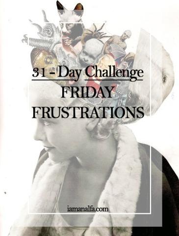 Friday Frustrations