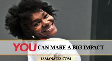 How you can make a big impact